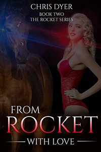 From Rocket With Love: Book Two The Rocket Series