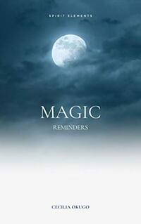 MAGIC REMINDERS: Spirit Elements