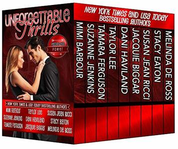 Unforgettable Thrills - Passion and Power (The Unforgettables Book 9) - Published on Nov, 2018