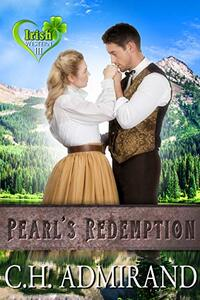 Pearl's Redemption (Irish Western Series Book 3) - Published on Jun, 2013