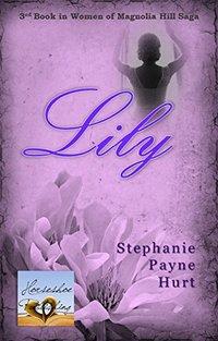 Lily (Women of Magnolia Hill Saga Book 3)