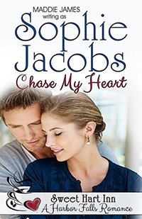 Chase My Heart: Sweet Hart Inn (A Harbor Falls Romance Book 11)