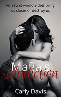 Mafia's Addiction: Friends to lovers romance (Family Secrets Book 2)