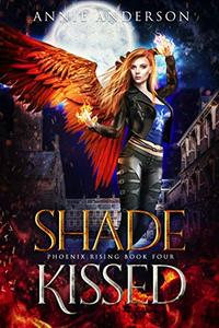 Shade Kissed (Phoenix Rising Book 4) - Published on Jan, 2017