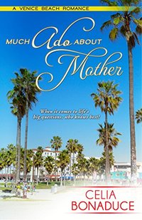 Much Ado About Mother (A Venice Beach Romance)