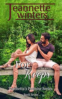 For Keeps (Turchetta's Promise Book 7)