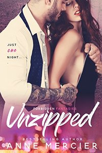 Unzipped (Forbidden Fantasies Book 1)