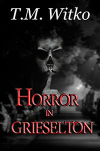 Horror in Grieselton (T's Pocket Thrillers Book 2)