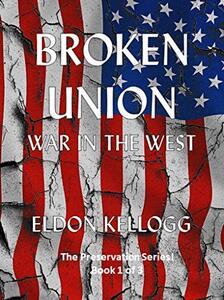 Broken Union - War in the West (Preservation! Book 1)