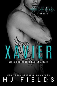 Xavier: Steel Brothers - A Family Affair (A Men of Steel Book 4) - Published on Apr, 2014
