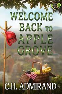Welcome Back to Apple Grove (Sweet Small Town USA Book 3) - Published on Mar, 2020