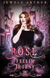 Rose: Feelin Thorny (Jewels Cafe Series Book 15) - Published on Mar, 2020