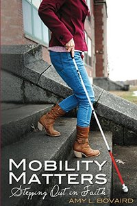 Mobility Matters: Stepping Out in Faith (The Mobility Series Book 1) - Published on Oct, 2014