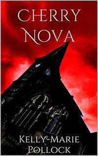 Cherry Nova: The Chronicles of Nova Morgan Book 1 - Published on Jul, 2019