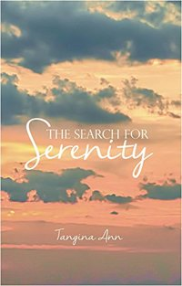 THE SEARCH FOR SERENITY