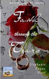 Faith Through the Tears (Lean on Him) (Volume 2)