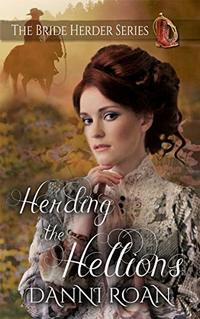 Herding the Hellions (The Brider Herder Book 5)