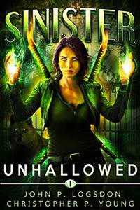 Unhallowed (Sinister Book 1) - Published on Sep, 2019