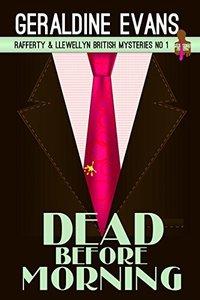 Dead Before Morning (Rafferty & Llewellyn Book 1)