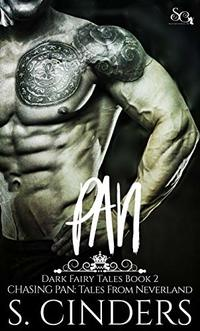 PAN: Chasing Pan: Tales From Neverland (Dark Fairy Tales Book 2) - Published on Apr, 2018