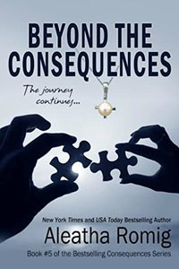 Beyond the Consequences: Book 5 of the Consequences Series - Published on Jan, 2015