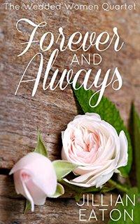 Forever and Always (Wedded Women Quartet)