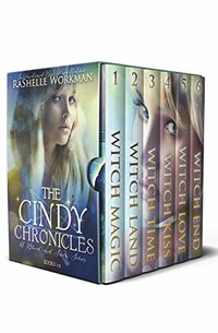 The Cindy Chronicles Books 1-6: Witch Magic, Witch Land, Witch Time, Witch Kiss, Witch Love, & Witch End