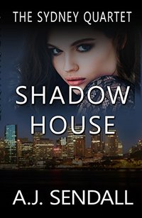 Shadow House (The Sydney Quartet Book 4) - Published on Aug, 2014