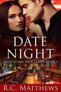Date Night (Wish Come True Book 1)