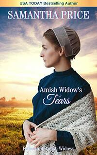 Amish Widow's Tears: Amish Christian Romance (Expectant Amish Widows Book 18) - Published on Oct, 2018