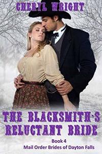 The Blacksmith's Reluctant Bride (Mail Order Brides of Dayton Falls Book 4)