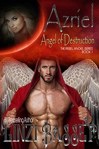 Azriel - The Angel of Destruction (The Rebel Angels Book 1)