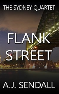 Flank Street (The Sydney Quartet Book 1) - Published on May, 2015