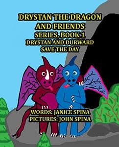 Drystan the Dragon and Friends Series Book 1: Drystan and Durward Save the Day - Published on Jan, 2020