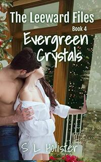 Evergreen Crystals: #4 of the Leeward Files - Published on Oct, 2019