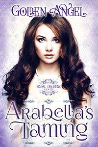 Arabella's Taming (Bridal Discipline Book 5) - Published on May, 2018