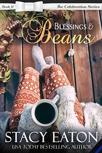 Blessings & Beans: The Celebration Series, Book 12 - Published on Oct, 2017