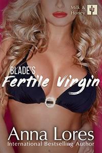 Blade's Fertile Virgin (Milk and Honey Book 1)