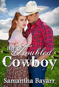 Contemporary Christian Romance: Her Troubled Cowboy (Cowboy Love Book 1)