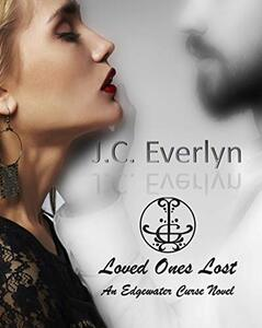 Loved Ones Lost (Edgewater Curse Book 1)