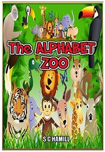 The Alphabet Zoo. A to Z Children's book.: Children's picturebook, storybook and audiobook.