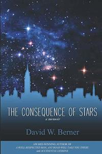 The Consequence of Stars: A Memoir of Home