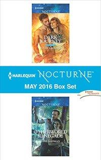 Harlequin Nocturne May 2016 Box Set: Dark JourneyOtherworld Renegade
