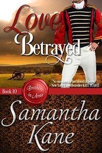 Love Betrayed (Brothers in Arms Book 10)