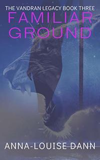 FAMILIAR GROUND (The Vandran Leagacy Book 3)