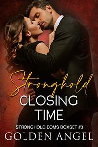 Stronghold: Closing Time (Stronghold Doms Boxset Book 3) - Published on Feb, 2019