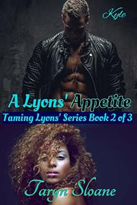 A Lyons' Appetite: A BWWM Erotic Romance (Taming Lyons Book 2) - Published on Feb, 2019