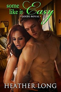 Some Like it Easy (Going Royal Book 5)
