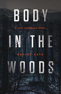Body in the Woods: A Jack Ludefance Novel