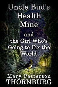 Uncle Bud's Health Mine and the Girl Who's Going to Fix the World